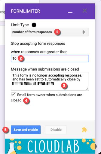 """En el cuadro emergente, establezca el """"Tipo de límite"""" en """"Número de respuestas de formulario"""".  Proporcione un número máximo de envíos, confirme que el mensaje de cierre sea adecuado y seleccione si desea recibir una notificación cuando se cierren los envíos, luego presione """"Guardar y habilitar"""" para guardar la configuración."""